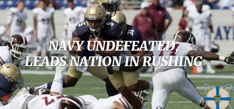 Navy Undefeated, Leads the Nation in Rushing